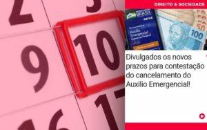 Divulgados Os Novos Prazos Para Contestacao Do Cancelamento Do Auxilio Emergencial Abrir Empresa Simples - Escritório de Advocacia em Várzea Paulista - SP | Dra Elaine Fernandes