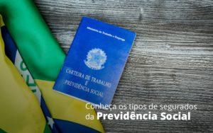 Conheça Os Tipos De Segurados Da Previdência Social Dra. Elaine Fernandes Blog - Escritório de Advocacia em Várzea Paulista - SP | Dra Elaine Fernandes