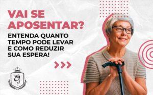 Entenda Quanto Tempo Pode Levar E Como Reduzir Sua Espera Dra. Elaine Fernandes Blog - Escritório de Advocacia em Várzea Paulista - SP | Dra Elaine Fernandes