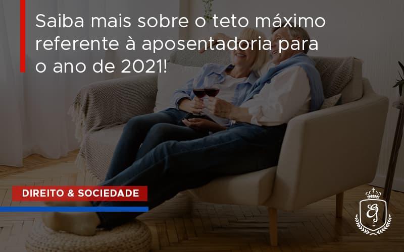 Saiba Mais Sobre O Teto Máximo Referente à Aposentadoria Para O Ano De 2021 Dra. Elaine Fernandes Blog - Escritório de Advocacia em Várzea Paulista - SP | Dra Elaine Fernandes