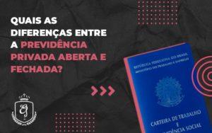 As Diferenças Entre A Previdência Privada Aberta E Fechada (1) Dra. Elaine Fernandes Blog - Escritório de Advocacia em Várzea Paulista - SP | Dra Elaine Fernandes