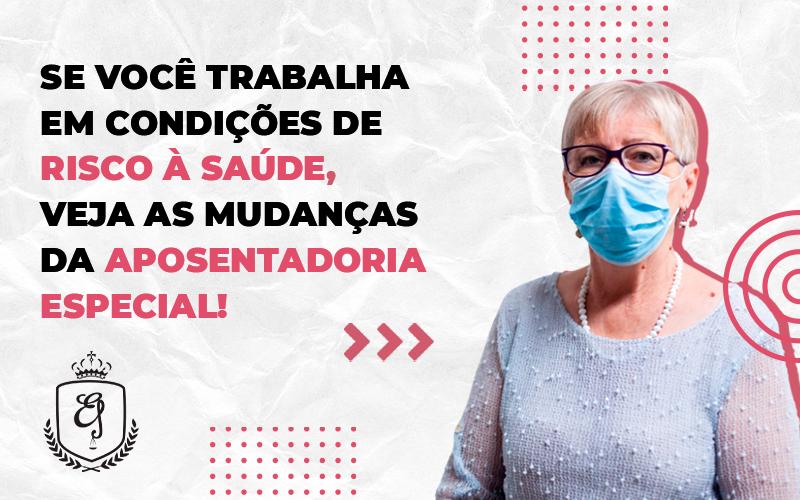 Veja As Mudanças Da Aposentadoria Especial Dra. Elaine Fernandes Blog - Escritório de Advocacia em Várzea Paulista - SP | Dra Elaine Fernandes