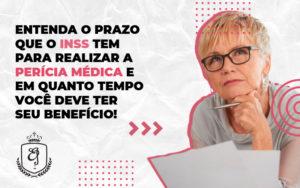Entenda O Prazo Que O Inss Tem Para Realizar A Perícia Médica Dra. Elaine Fernandes Blog - Escritório de Advocacia em Várzea Paulista - SP | Dra Elaine Fernandes