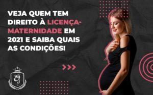 Veja Quem Tem Direito à Licença Maternidade Em 2021 E Saiba Quais As Condições (1) Dra. Elaine Fernandes Blog - Escritório de Advocacia em Várzea Paulista - SP | Dra Elaine Fernandes