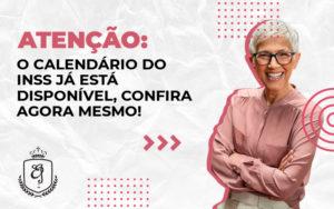 O Calendário Do Inss Já Está Disponível, Confira Agora Mesmo Dra. Elaine Fernandes Blog - Escritório de Advocacia em Várzea Paulista - SP | Dra Elaine Fernandes