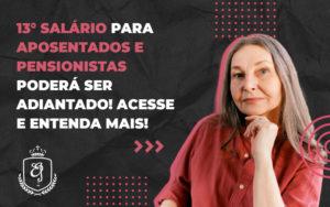13° Salário Para Aposentados E Pensionistas Poderá Ser Adiantado - Escritório de Advocacia em Várzea Paulista - SP | Dra Elaine Fernandes