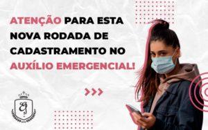 Atenção Para Esta Nova Rodada De Cadastramento No Auxílio Emergencial (1) - Escritório de Advocacia em Várzea Paulista - SP | Dra Elaine Fernandes