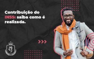 Como é Realizada A Contribuição Do Inss - Escritório de Advocacia em Várzea Paulista - SP | Dra Elaine Fernandes