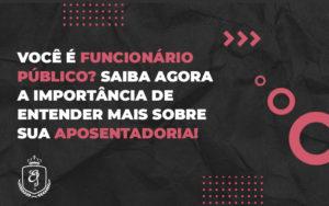 Você é Funcionário Público - Escritório de Advocacia em Várzea Paulista - SP | Dra Elaine Fernandes