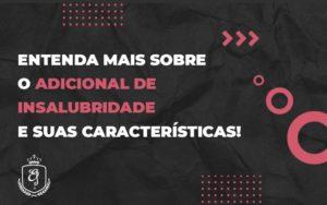 Entenda Mais Sobre O Adicional De Insalubridade E (1) - Escritório de Advocacia em Várzea Paulista - SP | Dra Elaine Fernandes