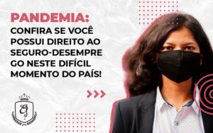 Pandemia Confira Se Voce Possui Direiro Ao Seguro Desemprego Dra. Elaine Fernandes Blog - Escritório de Advocacia em Várzea Paulista - SP | Dra Elaine Fernandes