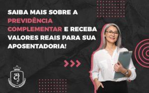 Saiba Mais Sobre A Previdencia Complementar E Receba Valores Reais Para Sua Aposentadori Dra. Elaine Fernandes Blog - Escritório de Advocacia em Várzea Paulista - SP | Dra Elaine Fernandes