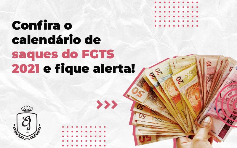 Confira O Calendário De Saques Do Fgts 2021 - Escritório de Advocacia em Várzea Paulista - SP   Dra Elaine Fernandes