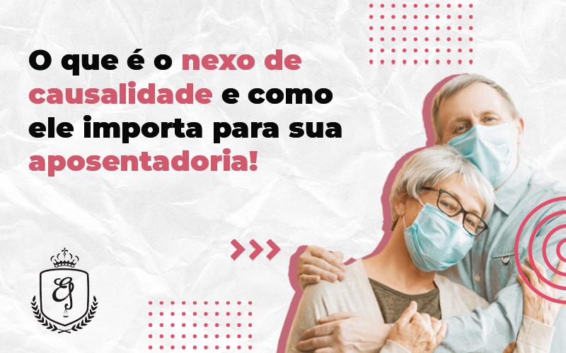 O Que é O Nexo De Causalidade E Como Ele Importa Para Sua Aposentadoria - Escritório de Advocacia em Várzea Paulista - SP | Dra Elaine Fernandes