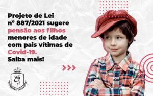 Pensão Por Morte Aos Filhos Menores De Vítimas De Covid 19 - Escritório de Advocacia em Várzea Paulista - SP | Dra Elaine Fernandes