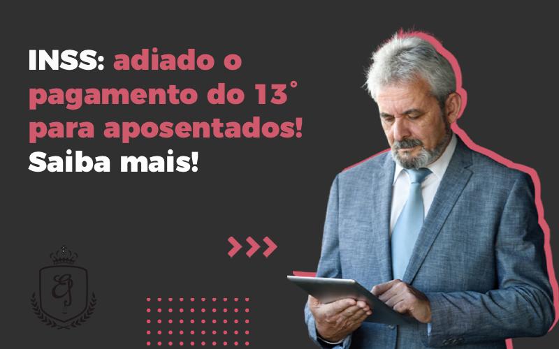 Adiado O Pagamento Do 13° Para Aposentados - Escritório de Advocacia em Várzea Paulista - SP   Dra Elaine Fernandes