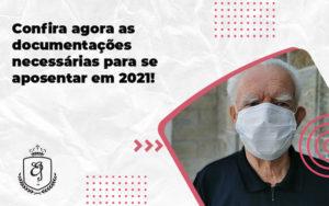 Confira Agora As Documentações Necessárias Para Se Aposentar Em 2021 Elaine - Escritório de Advocacia em Várzea Paulista - SP | Dra Elaine Fernandes