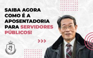 Saiba Agora Como é A Aposentadoria Para Servidores Públicos - Escritório de Advocacia em Várzea Paulista - SP | Dra Elaine Fernandes