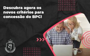 Descubra Agora Os Novos Criteiros Para Concessao Do Bpc Elaine - Escritório de Advocacia em Várzea Paulista - SP | Dra Elaine Fernandes