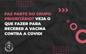 Veja Se Você Já Pode Receber A Vacina - Escritório de Advocacia em Várzea Paulista - SP | Dra Elaine Fernandes