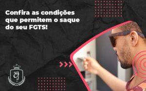 Confira As Condições Que Permitem O Saque Do Seu Fgts Elaine - Escritório de Advocacia em Várzea Paulista - SP | Dra Elaine Fernandes