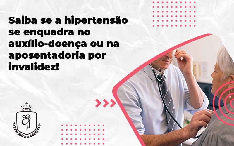 Saiba Se A Hipertensão Se Enquadra No Auxílio Doença Ou Na Aposentadoria Por Invalidez Elaine - Escritório de Advocacia em Várzea Paulista - SP | Dra Elaine Fernandes
