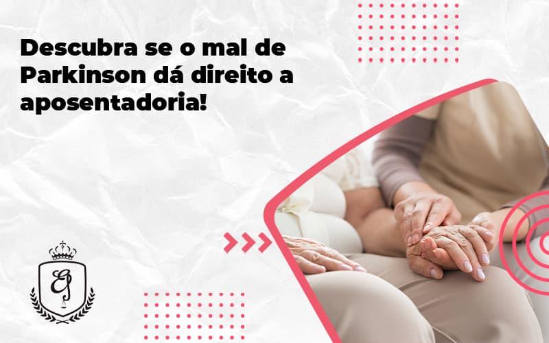 Descubra Se O Mal De Parkison Da Direito A Aposentadoria Elaine - Escritório de Advocacia em Várzea Paulista - SP | Dra Elaine Fernandes