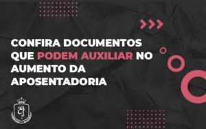 Blog.econfira Documentos Que Podem Auxiliar No Aumento Da Aposentadorialaine.modelo.02 (1) - Escritório de Advocacia em Várzea Paulista - SP | Dra Elaine Fernandes