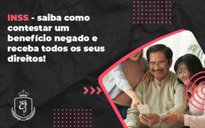 Inss Saiba Como Contestar Um Benefício Negado E Receba Todos Os Seus Direitos! Elaine 2 - Escritório de Advocacia em Várzea Paulista - SP | Dra Elaine Fernandes