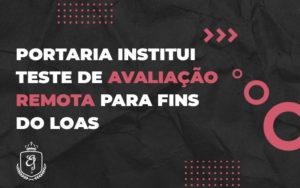 Portaria Institui Teste De Avaliação Remota Para Fins Do Loas Elaine (1) - Escritório de Advocacia em Várzea Paulista - SP | Dra Elaine Fernandes