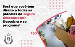 Será Que Você Tem Direito A Todas As Parcelas Do Seguro Desemprego Elaine - Escritório de Advocacia em Várzea Paulista - SP | Dra Elaine Fernandes