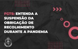 Entenda A Suspensão Da Obrigação De Recolhimento Durante A Pandemia (1) - Escritório de Advocacia em Várzea Paulista - SP | Dra Elaine Fernandes