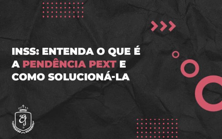 Entenda O Que é A Pendência Pext E Como Solucioná La (1) - Escritório de Advocacia em Várzea Paulista - SP   Dra Elaine Fernandes
