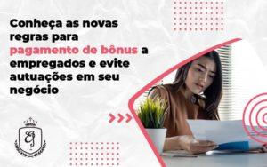 Conheça As Novas Regras Para Pagamento De Bônus A Empregados E Evite Autuações Em Seu Negócio Elaine - Escritório de Advocacia em Várzea Paulista - SP | Dra Elaine Fernandes
