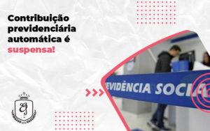 Contribuição Previdenciária Automática é Suspensa! Elaine - Escritório de Advocacia em Várzea Paulista - SP | Dra Elaine Fernandes
