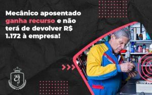 Mecânico Aposentado Ganha Recurso E Não Terá De Devolver Elaine 2 - Escritório de Advocacia em Várzea Paulista - SP | Dra Elaine Fernandes