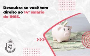 Descubra Se Você Tem Direito Ao 14° Salário Do Inss. Elaine - Escritório de Advocacia em Várzea Paulista - SP | Dra Elaine Fernandes