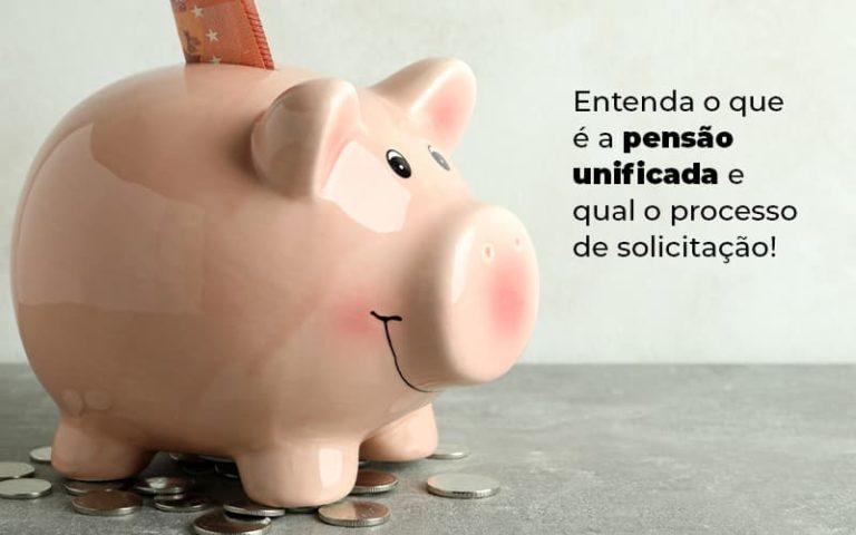 Entenda O Que E A Pensao Unificada E Qual O Processo De Solicitacao Blog (1) - Escritório de Advocacia em Várzea Paulista - SP   Dra Elaine Fernandes