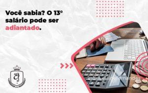 O 13° Salário Pode Ser Adiantado. Elaine - Escritório de Advocacia em Várzea Paulista - SP | Dra Elaine Fernandes