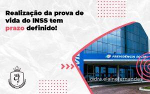 Realização Da Prova De Vida Do Inss Tem Prazo Definido Elaine - Escritório de Advocacia em Várzea Paulista - SP | Dra Elaine Fernandes