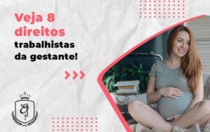 Veja 8 Direitos Trabalhistas Da Gestante Blog (1) - Escritório de Advocacia em Várzea Paulista - SP | Dra Elaine Fernandes